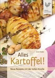 Alles Kartoffel - Neue Rezepte mit der tollen Knolle