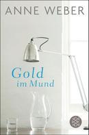 Anne Weber: Gold im Mund