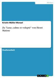 """Zu """"Luxe, calme et volupté"""" von Henri Matisse"""