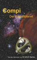 Ulrich Hansa: Compi Der Kristallplanet
