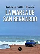 Roberto Villar Blanco: La marea de San Bernardo
