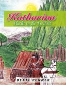 Beate Penner: Katharina ★★★★★