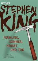 Stephen King: Frühling, Sommer, Herbst und Tod ★★★★★