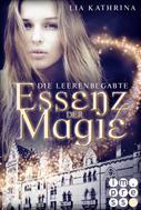 Lia Kathrina: Essenz der Magie 1: Die Leerenbegabte ★★★★
