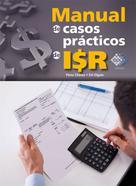 José Pérez Chávez: Manual de casos prácticos de ISR 2017