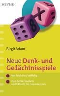Birgit Adam: Neue Denk- und Gedächtnisspiele ★★★
