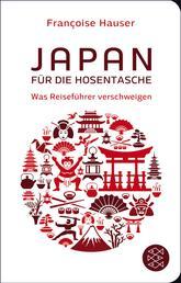 Japan für die Hosentasche - Was Reiseführer verschweigen