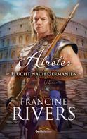 Francine Rivers: Atretes - Flucht nach Germanien ★★★★★