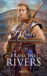 Atretes - Flucht nach Germanien - Roman.