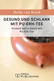 Gesund und schlank mit Pu-Erh-Tee - Der Rote Tee aus China