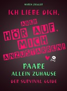 Maren Ziegler: Ich liebe dich, aber hör auf, mich anzustarren! ★