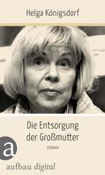Helga Königsdorf: Die Entsorgung der Großmutter ★★★