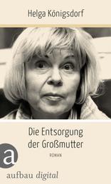 Die Entsorgung der Großmutter - Roman