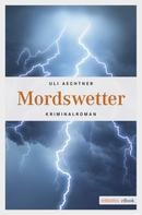 Uli Aechtner: Mordswetter ★★★★