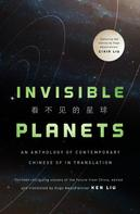 Ken Liu: Invisible Planets