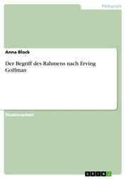 Der Begriff des Rahmens nach Erving Goffman
