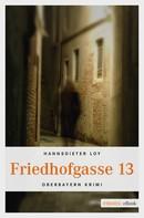 Hannsdieter Loy: Friedhofgasse 13 ★★★★