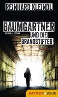 Reinhard Kleindl: Baumgartner und die Brandstifter ★★★★
