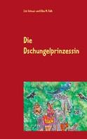 Eike M. Falk: Die Dschungelprinzessin