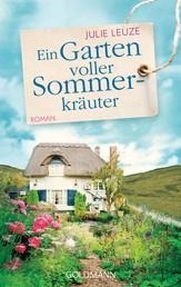 Ein Garten voller Sommerkräuter - Roman