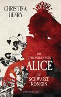 Christina Henry: Die Chroniken von Alice - Die Schwarze Königin ★★★★