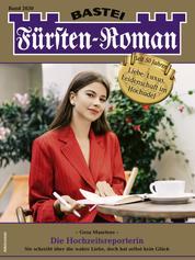 Fürsten-Roman 2630 - Adelsroman - Die Hochzeitsreporterin