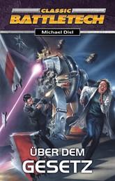 BattleTech 4: Das Goldene Zeitalter 2 - Über dem Gesetz