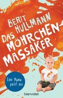 Berit Hullmann: Das Möhrchen-Massaker ★★★★