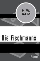 H. W. Katz: Die Fischmanns