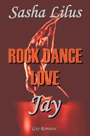 Sasha Lilus: Rock Dance Love_1 - JAY ★★★★