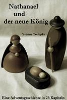 Yvonne Tschipke: Nathanael und der neue König