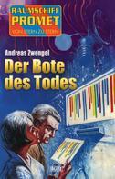 Andreas Zwengel: Raumschiff Promet - Von Stern zu Stern 28: Der Bote des Todes