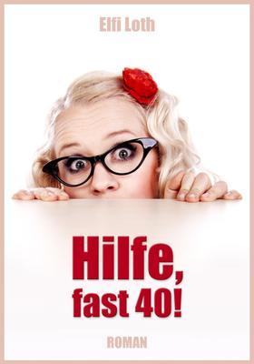 Hilfe, fast 40!
