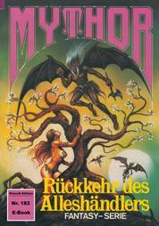 Mythor 182: Rückkehr des Alleshändlers