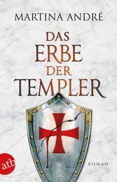 Das Erbe der Templer - Roman