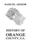 Samuel Armor: History of Orange County, Ca.