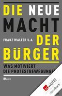 Franz Walter: Die neue Macht der Bürger