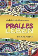 Gabriele Schienmann: Pralles Leben