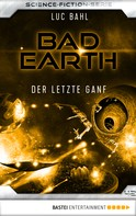 Luc Bahl: Bad Earth 42 - Science-Fiction-Serie ★★★★
