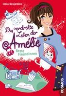 India Desjardins: Das verdrehte Leben der Amélie, 1, Beste Freundinnen ★★★★