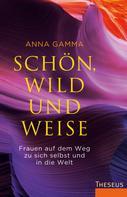 Anna Gamma: Schön, wild und weise ★