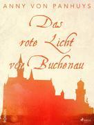 Anny von Panhuys: Das rote Licht von Buchenau ★★★★★