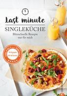 Susann Kreihe: Kochbuch Single: Last Minute Singleküche. ★★★