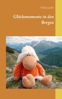 Heike Jacobs: Glücksmomente in den Bergen