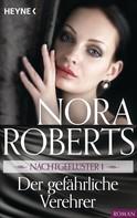 Nora Roberts: Nachtgeflüster 1. Der gefährliche Verehrer ★★★★