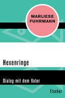 Marliese Fuhrmann: Hexenringe