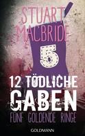 Stuart MacBride: Zwölf tödliche Gaben 5 ★★★★