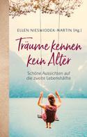 Ellen Nieswiodek-Martin: Träume kennen kein Alter ★★★★