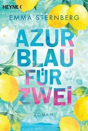 Azurblau für zwei - Roman