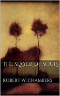 Robert W. Chambers: The Slayer of Souls